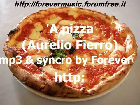 Aurelio Fierro - 'A pizza - KARAOKE