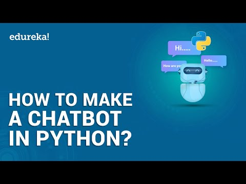 How To Make A Chatbot In Python | Python Chat Bot Tutorial | Edureka