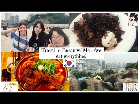 Travel to Busan with Me!!! (we eat everything)