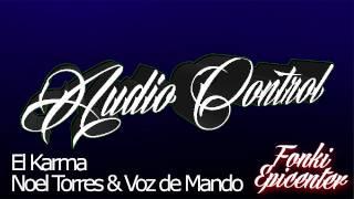 Noel Torres & Voz de Mando - El Karma (Epicenter)