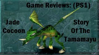 Game Reviews: Jade Cocoon: Story Of The Tamamayu (Playstation 1)