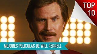 Las 10 Mejores Peliculas De Will Ferrell