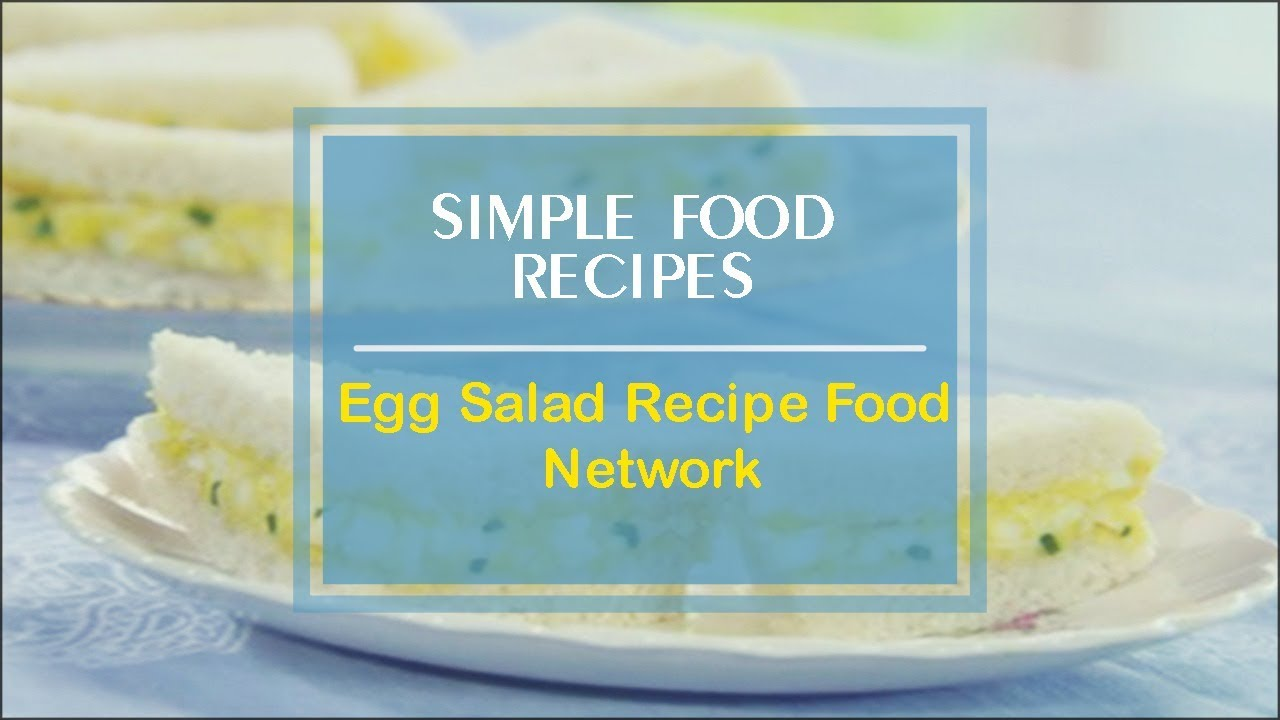 Egg salad recipe food network lovefoodvideos forumfinder Choice Image