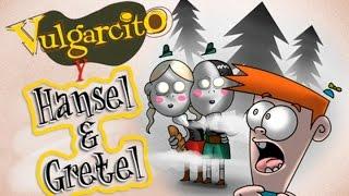 Video Vulgarcito y Hansel y Gretel (Canal Oficial de Vulgarcito) download MP3, 3GP, MP4, WEBM, AVI, FLV Juli 2018