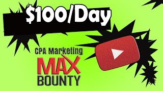 Earn $100 Per Day From Maxbounty CPA Marketing FREE Traffic