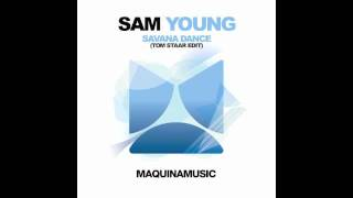 Sam Young - Savana Dance (Maquina Music)