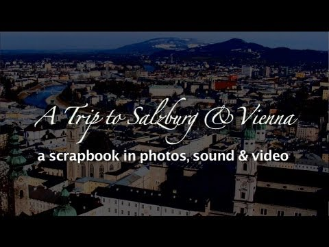My Trip to Salzburg and Vienna -- A Musical Adventure!