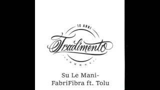 Fabri Fibra-Su Le Mani ft Tolu Kuti -LYRICS-
