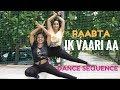 Ik Vaari Aa  | RAABTA | Dance Cover