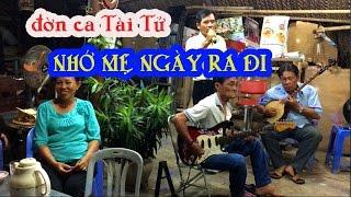 Ca cổ - cải lương /NHỚ MẸ NGÀY RA ĐI / trình bày Anh Tám & guitar Chú Ba