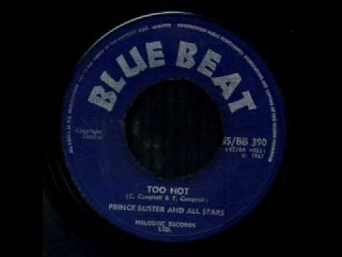 Prince Buster - Too Hot - 1967 - Blue Beat