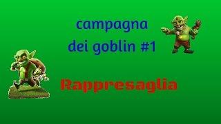 Clash of clans- Campagna dei goblin #1 (Rappresaglia)