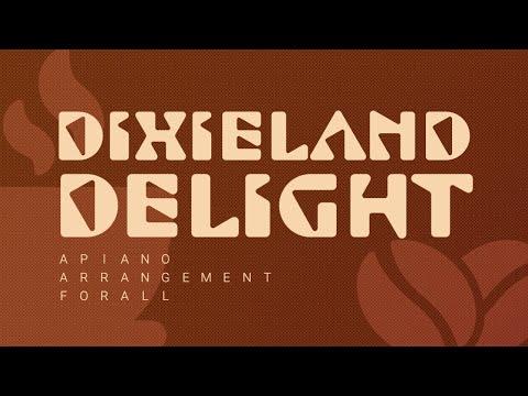 Dixieland Delight - A Piano Arrangement for All