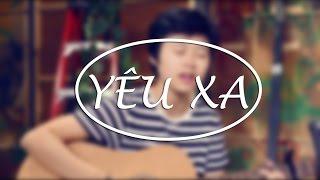 Yêu Xa (Vũ Cát Tường) Acoustic Cover
