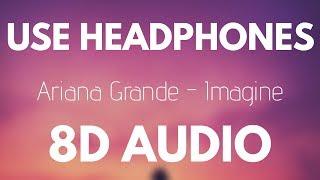Baixar Ariana Grande - Imagine (8D AUDIO)