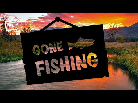 Gone Fishing - Back On The Owen's River