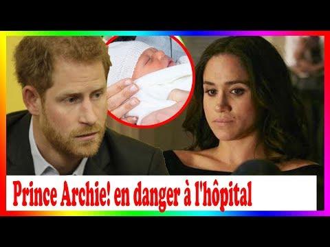 Prince Archie! en danger à l'hôpital de Harry et Meghan ne pouvait pas cacher cette mauvaise chose