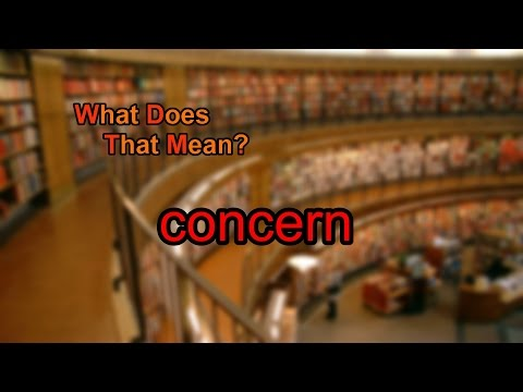 What does concern mean?