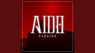 Provided to YouTube by TuneCore Paraíso · AIDO Paraíso ℗ 2018 AIDO ...
