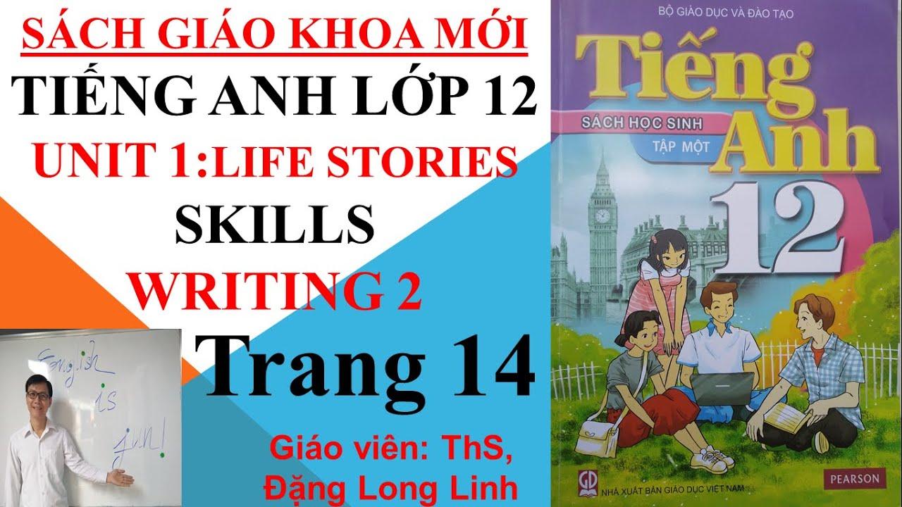 Tiếng Anh lớp 12 (SGK mới) – Unit 1: Life stories – Skills – Writing 2 – Trang 14