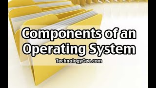 Components of an Operating System | CompTIA IT Fundamentals FC0-U61 | 3.2