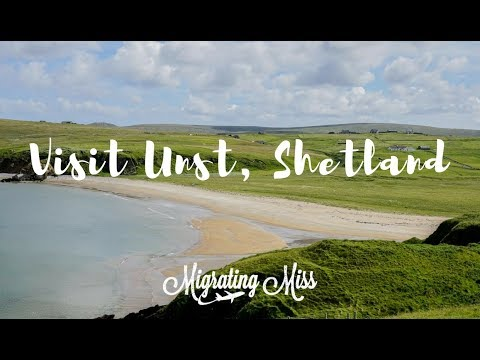 Unst - Britian's Most Northerly Isle - Migrating Miss Travel Blog