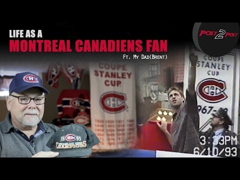 Life As A Montreal Canadiens Fan (ft. My Dad!)