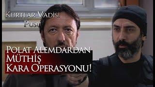 Polat Alemdar'dan müthiş Kara operasyonu!