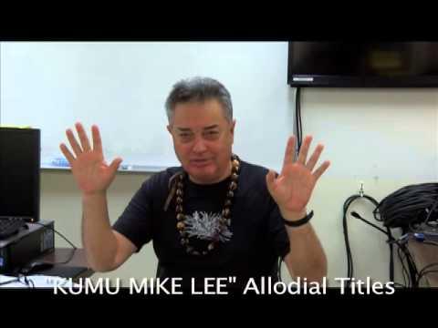KUMU MIKE LEE ~ Allodial Titles Class Leeward Comm. College 1. 11-7-14