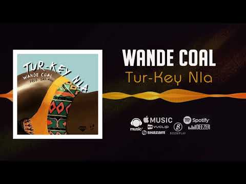 Wande Coal - Tur-Key Nla [Official Audio] | FreeMe TV