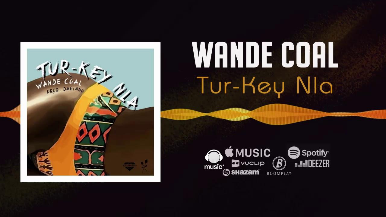 Download Wande Coal - Tur-Key Nla [Official Audio] | FreeMe TV