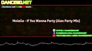 Molella   If You Wanna Party Alex Party Mix