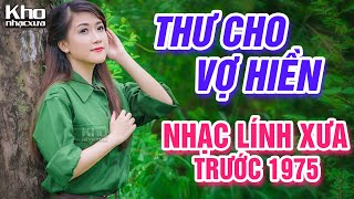 Thư Cho Vợ Hiền, 24h Phép... LK Nhạc Lính Thời Chiến Đi Cùng Năm Tháng