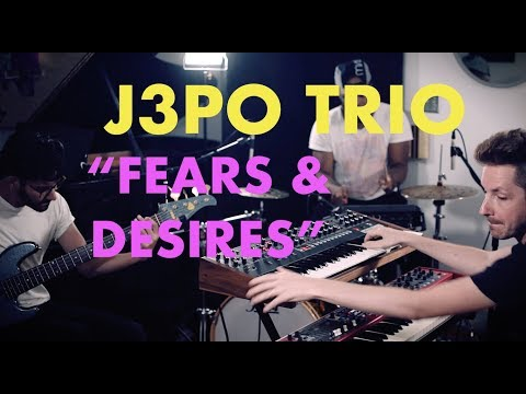 J3PO TRIO - FEARS AND DESIRES