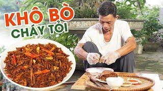 Ông Thọ Làm Món Khô Bò Cháy Tỏi Thơm Nức Mũi | Garlic Beef Jerky