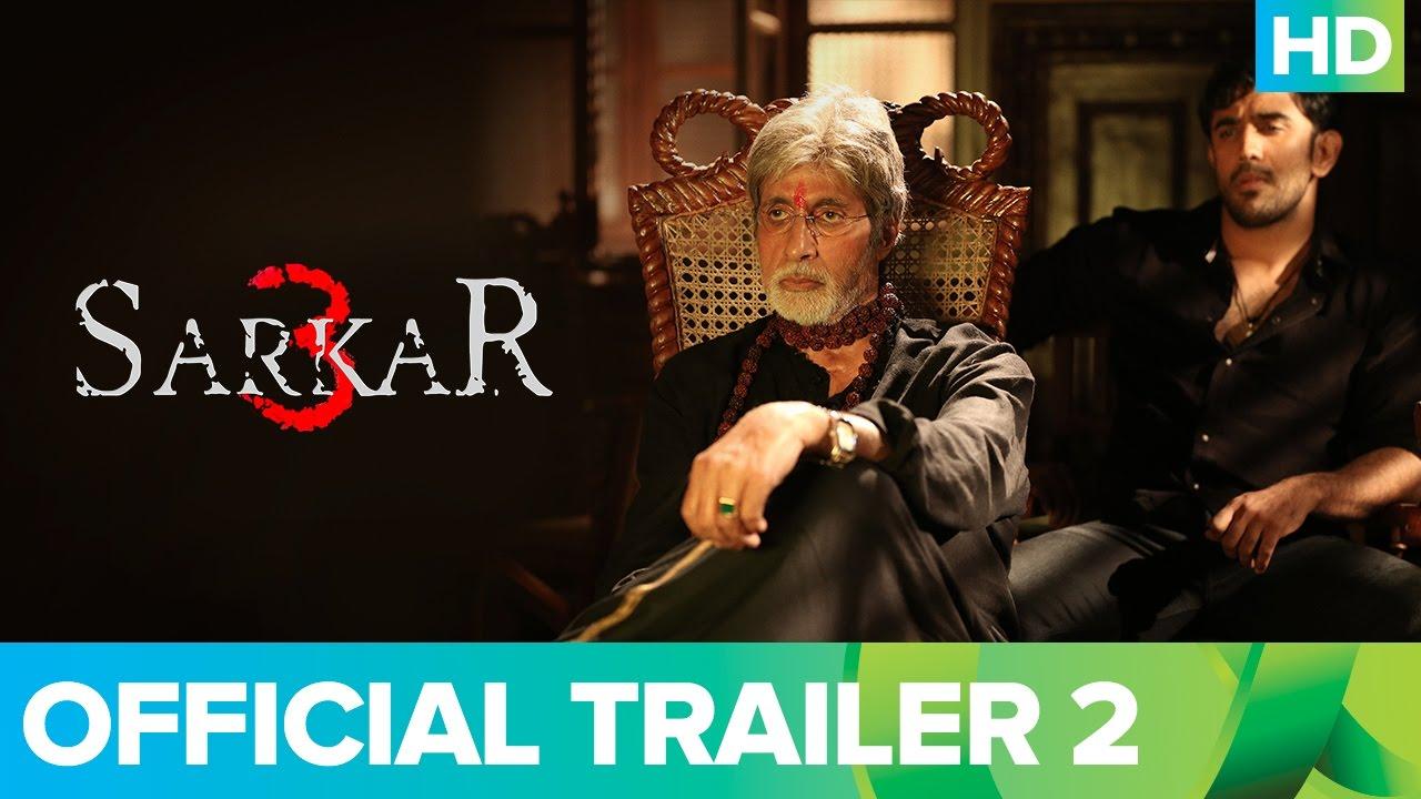 Download Sarkar 3   Official Trailer 2    Amitabh Bachchan, Jackie, Amit Sadh, Yami Gautam & Manoj