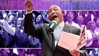 We Praise Your Name - Dr. F. James Clark & The Shalom Church City of Peace Mass Choir