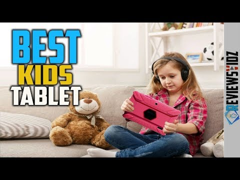 Best Tablet For Kid's In 2020  - Top 5 Tablets For Kids Review