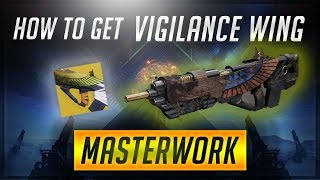 Destiny 2: Warmind | How to get Vigilance Wing Catalyst and Masterwork Fully Upgraded!!