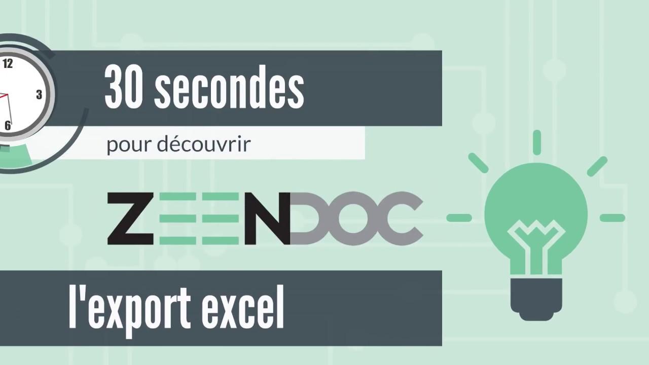30 Secondes Pour Decouvrir Zeendoc Episode 7 L Export Excel