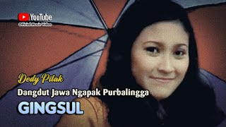 Dedy Pitak ~ GINGSUL [Official Music Video] Lagu Ngapak @dpstudioprod