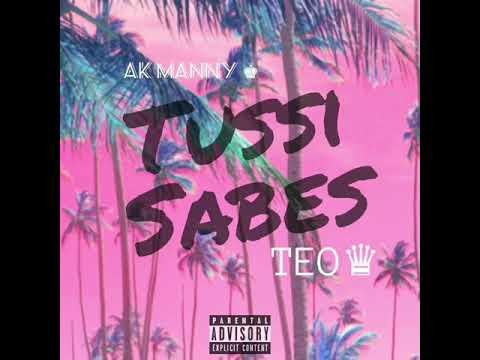 TUSSI SABES - TEO Ft. Ak MANNY