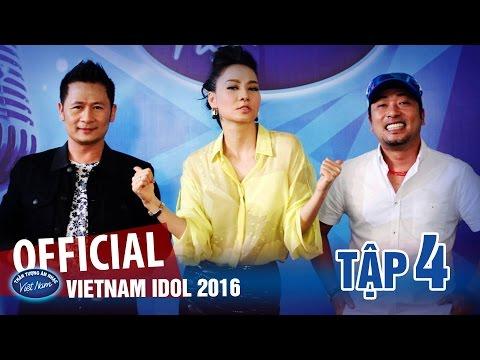 VIETNAM IDOL 2016 - TẬP 4 - FULL HD - PHÁT SÓNG NGÀY 17/06/2016