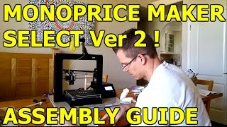 monoprice maker select v2 13860 3d printer assembly guide
