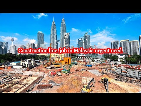 Construction line  job in Malaysia urgent need All Passport