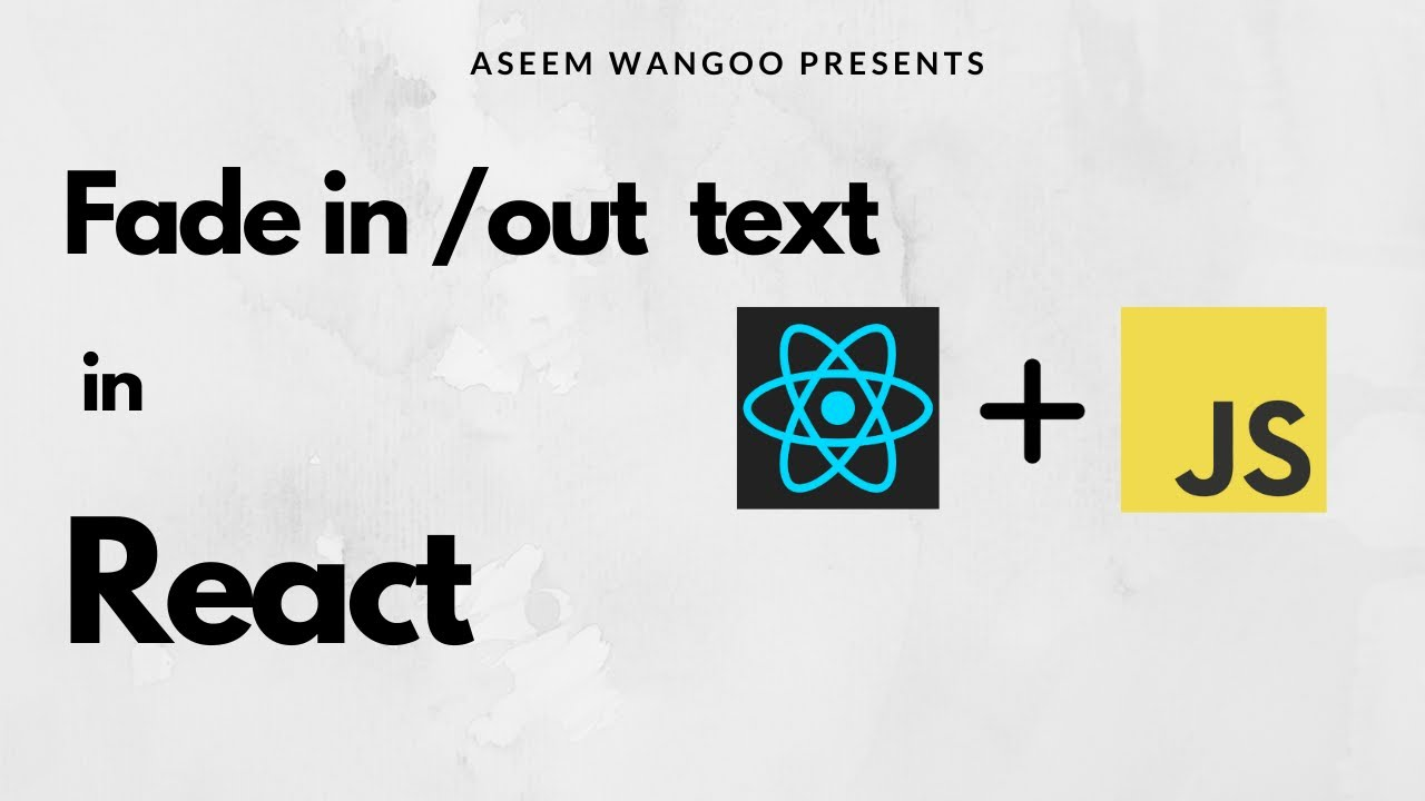Fade in / Fade Out Text In React | Fading animation In React