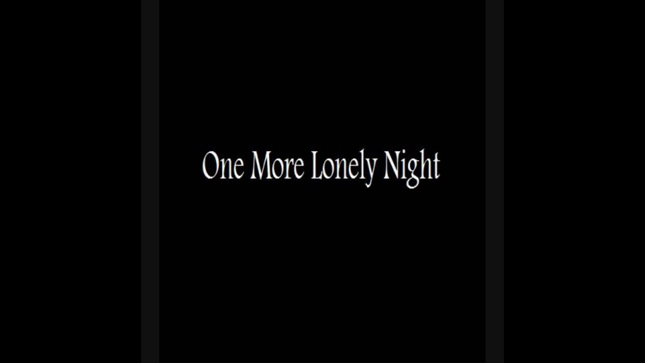 One More Lonely Night Without Your Love
