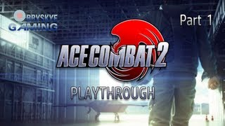 ✈ Ace Combat 2 - Intro and Mission 1: Gambit