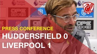 Huddersfield 0-1 Liverpool   Jurgen Klopp's Post-Match Press Conference