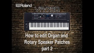 Roland VR-730 - How to edit Organ and Rotary speaker patches part 2
